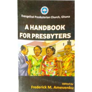 Evangelical Presbyterian Church: A Handbook for Presbyters