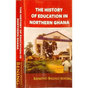 The History of Education in Northern Ghana (2nd Edition)