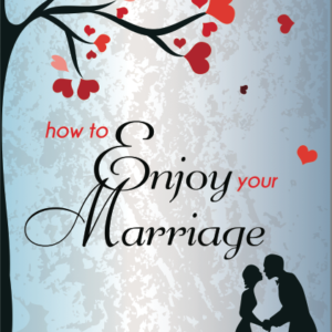 How to Enjoy your Marriage