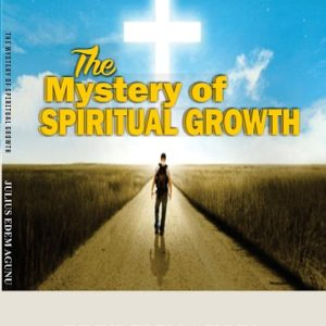 The Mystery of Spiritual Growth